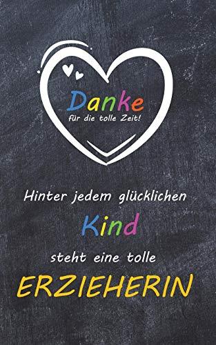 Hinter jedem glücklichen Kind steht eine tolle Erzieherin: liniertes A5 Notizbuch als Abschiedsgeschenk für eine Erzieherin