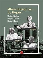 Mimar Dogan'lar… Üc Dogan / Dogan Kuban - Dogan Tekeli - Dogan Hasol