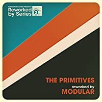 The Primitives Reworked By Mod [7 inch Analog]