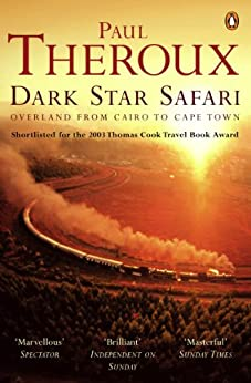 Dark Star Safari: Overland from Cairo to Cape Town (English Edition) van [Paul Theroux]