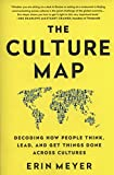 The Culture Map: Decoding How People Think, Lead, and Get Things Done Across Cultures - Erin Meyer
