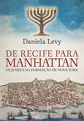 De Recife para Manhattan: Os judeus na formação de Nova York