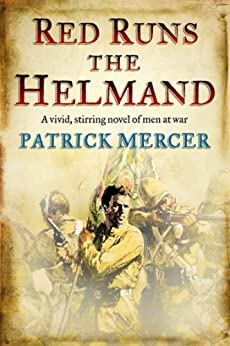 Red Runs the Helmand by [Patrick Mercer]