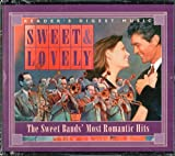 Sweet & Lovely: The Sweet Bands' Most Romantic Hits (Reader's Digest Music)