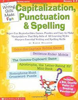 Writing Skills Made Fun: Capitalization, Punctuation & Spelling 0439222672 Book Cover