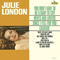 You Don`T Have to Be a Baby to Cry by Julie London (2010-06-23)