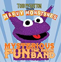 Todd Mchatton Presents Marvy Monstone's Mysterious