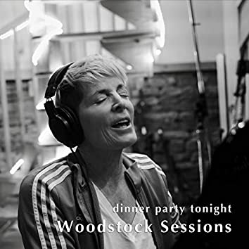 Dinner Party Tonight / Woodstock Sessions