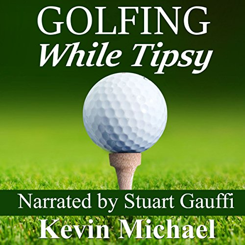 Golfing While Tipsy audiobook cover art