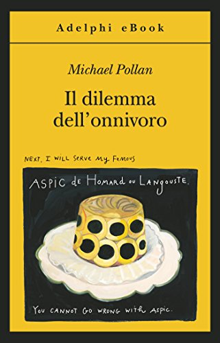 Il dilemma dell'onnivoro (Gli Adelphi Vol. 431)