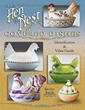 Glass Hen on Nest Covered Dishes: Identification & Value Guide by Shirley Smith (2007-01-29)