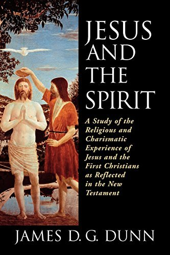 Jesus and the Spirit: A Study of the Religious and Charismatic ...