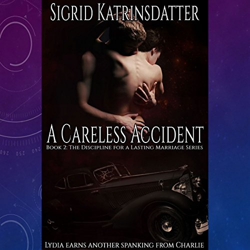A Careless Accident: Lydia Earns Another Spanking from Charlie audiobook cover art