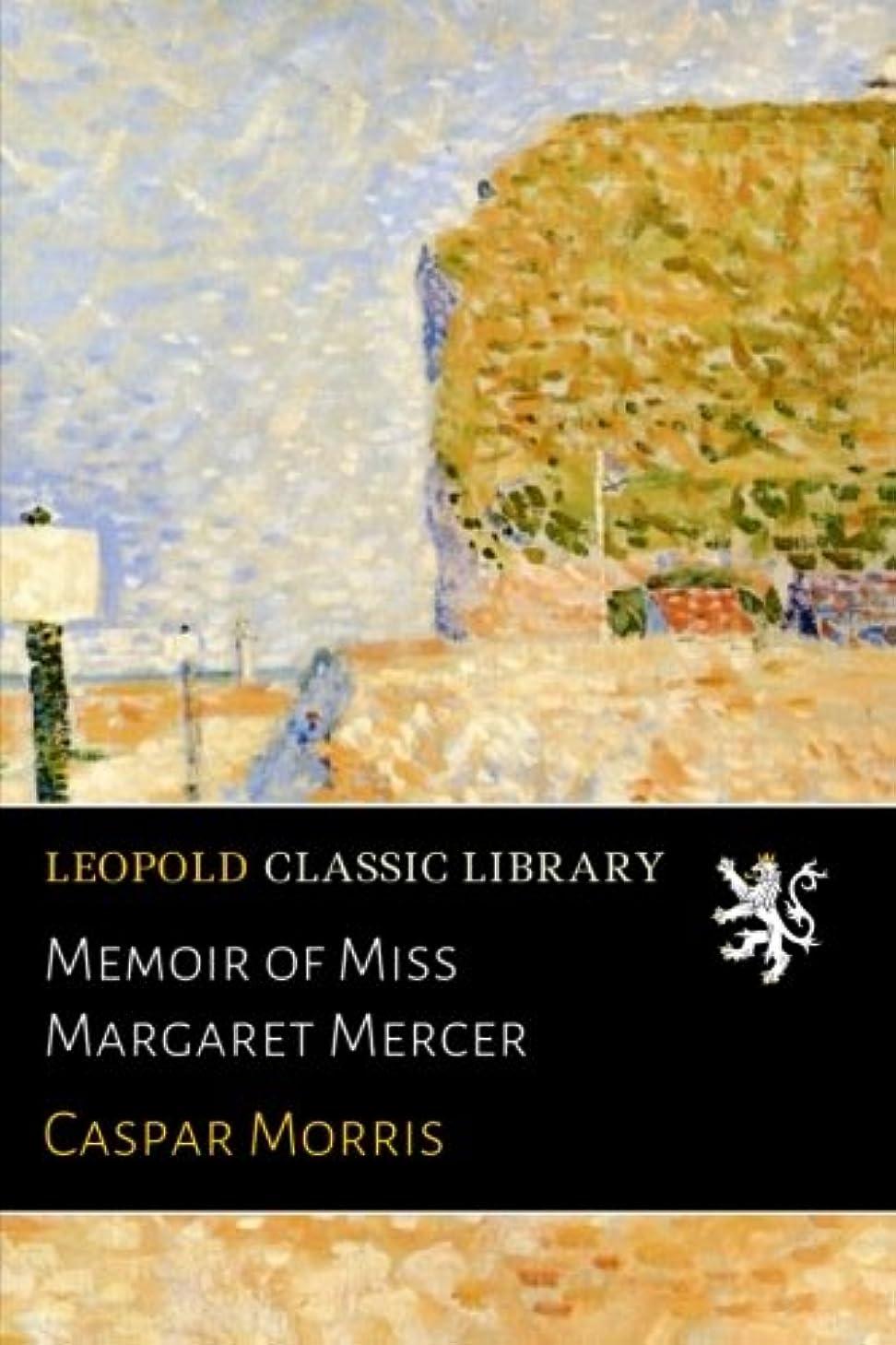 本質的に異議セブンMemoir of Miss Margaret Mercer