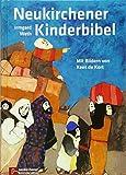 Neukirchener Kinder-Bibel: Mit neuen Bildern und 16 neuen Geschichten. In