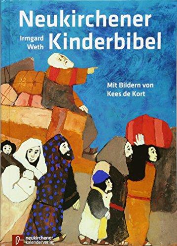 Neukirchener Kinder-Bibel: Mit Bildern von Kees de Kort