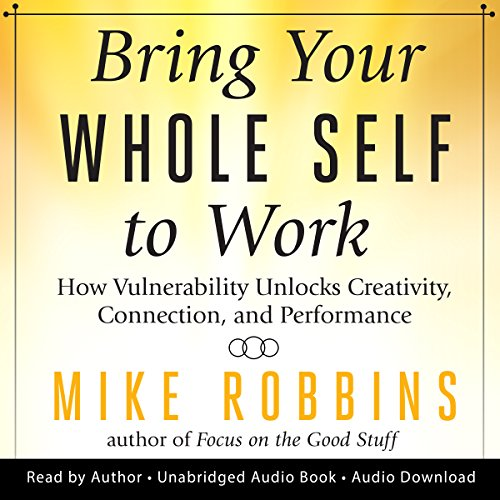 Bring Your Whole Self to Work audiobook cover art