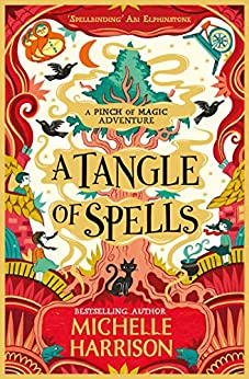 A Tangle of Spells: Bring the magic home with the bestselling Pinch of Magic Adventures (A Pinch of Magic Adventure) by [Michelle Harrison]