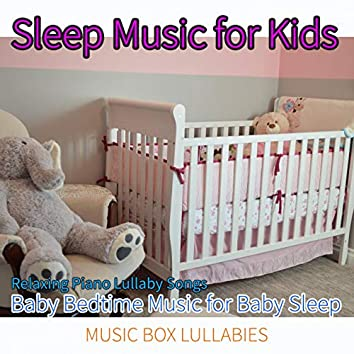 Sleep Music For Kids: Relaxing Piano Lullaby Songs, Baby Bedtime Music for Baby Sleep