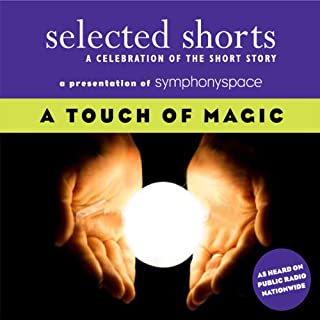 Selected Shorts: A Touch of Magic                   Autor:                                                                                                                                 Andrew Lam,                                                                                        Ray Bradbury,                                                                                        Haruki Murakami,                   und andere                          Sprecher:                                                                                                                                 James Naughton,                                                                                        Stephen Colbert,                                                                                        John Lithgow,                   und andere                 Spieldauer: 3 Std. und 15 Min.     8 Bewertungen     Gesamt 3,9