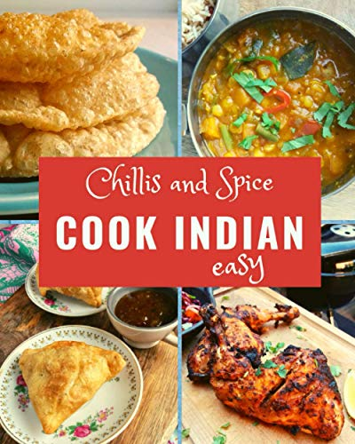 Cook Indian Easy: authentic recipes from my travels in India and my kitchen in France Montana