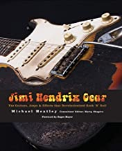 Jimi Hendrix Gear: The Guitars, Amps and Effects That Revolutionized Rock 'n' Roll by Michael Heatley, Harry Shapiro (2009) Hardcover