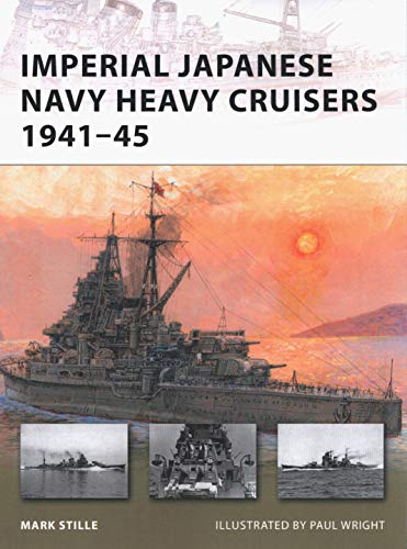 Imperial Japanese Navy Heavy Cruisers 1941–45 (New Vanguard, Band 176)