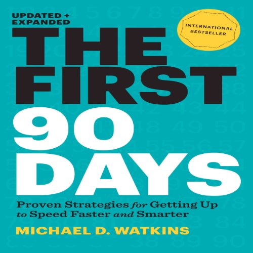 The First 90 Days, Updated and Expanded audiobook cover art