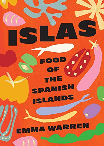 Islas: Food of the Spanish Islands