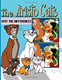Aristocats Spot The Difference: Aristocats Awesome Illustrations Adult Spot-the-Differences Activity Books For Women And Men