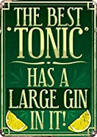 The Best Tonic Has A Large Gin In It 金属板ブリキ看板警告サイン注意サイン表示パネル情報サイン金属安全サイン