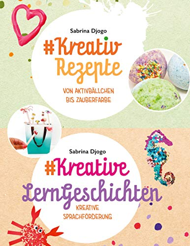 #Kreativ Rezepte & #Kreative LernGeschichten: in einem Band