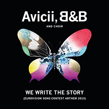 We Write The Story (Eurovision Song Contest Anthem 2013)