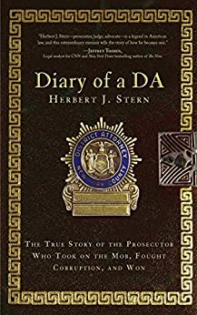 Diary of a DA: The True Story of the Prosecutor Who Took on the Mob, Fought Corruption, and Won by [Herbert J. Stern]