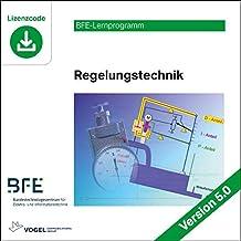 Regelungstechnik: Version 5.0 (BFE-Lernprogramm)