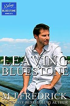 Leaving Bluestone (Welcome to Bluestone Book 3) by [MJ Fredrick]