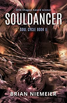 Souldancer (Soul Cycle Book 2) by [Brian Niemeier, Marcelo Orsi Blanco, L. Jagi Lamplighter]