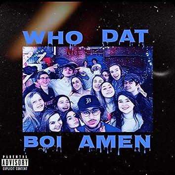 Who Dat Boi Amen