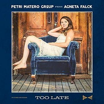 Too Late (feat. Agneta Falck)