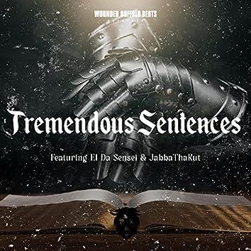 Tremendous Sentences (feat. El Da Sensei & JabbaThaKut)