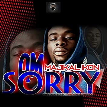 Am Sorry