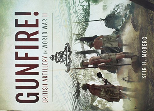 Gunfire!: British Artillery in World War II