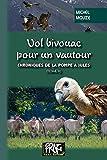 Chroniques de la pompe à Jules - Tome 2, Vol bivouac pour un vautour