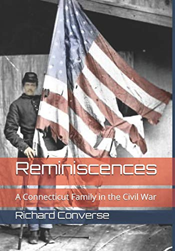 Reminiscences: A Connecticut Family in the Civil War