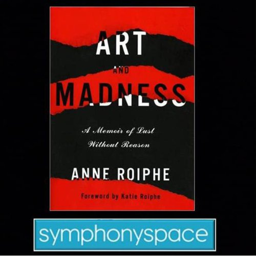 Thalia Book Club: Anne Roiphe's Art and Madness: A Memoir of Lust without Reason                   By:                                                                                                                                 Anne Roiphe                               Narrated by:                                                                                                                                 Katie Roiphe                      Length: 1 hr     2 ratings     Overall 4.0