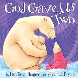 God Gave Us Two by [Lisa Tawn Bergren, Laura J. Bryant]