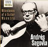 Andres Segovia: Milestones of a Guitar Maestro