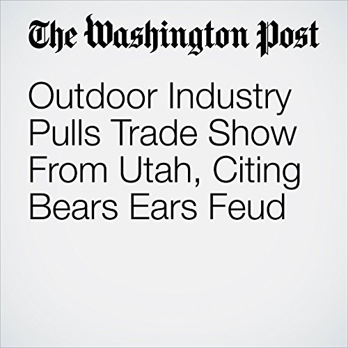 Outdoor Industry Pulls Trade Show From Utah, Citing Bears Ears Feud copertina