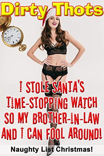 I Stole Santa's Time-Stopping Watch So My Brother-in-Law and I Can Fool Around! (Naughty List Christmas!)