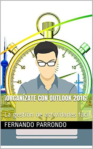 ¡Organízate con Outlook 2016!: La gestión de actividades